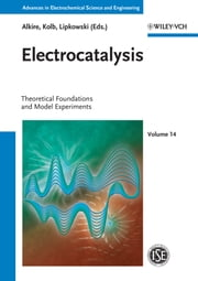 Electrocatalysis - Theoretical Foundations and Model Experiments, Volume 14 ebook by Richard C. Alkire,Dieter M. Kolb,Jacek Lipkowski