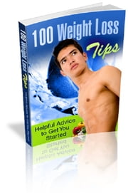 100 Weight Loss Tips ebook by Anonymous