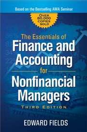 The Essentials of Finance and Accounting for Nonfinancial Managers ebook by Edward Fields