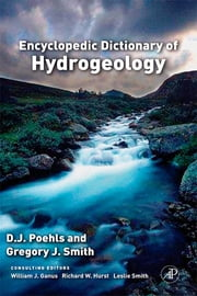 Encyclopedic Dictionary of Hydrogeology ebook by D. J. Poehls,Gregory J. Smith