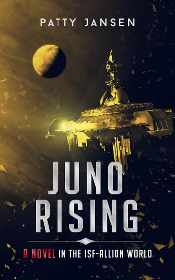 Juno Rising (ISF-Allion) ebook by Patty Jansen