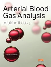 Arterial Blood Gas Analysis - making it easy ebook by Anne McLeod