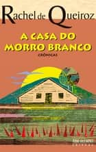 A casa do morro branco ebook by Rachel de Queiroz
