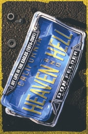 Heaven And Hell - My Life In The Eagles, 1974-2001 ebook by Don Felder