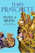 ¡Voto a Bríos! (Mundodisco 21) ebook by Terry Pratchett