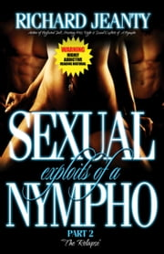 Sexual Exploits of a Nympho II - The Relapse ebook by Richard Jeanty