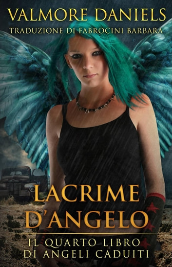 Lacrime d'Angelo ebook by Valmore Daniels