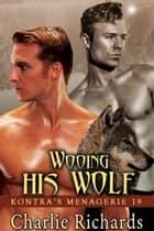 Wooing His Wolf - Book 19 ebook by Charlie Richards
