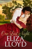 One Last Night - Mad Duchesses, #1 ebook by Eliza Lloyd