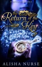 The Return of the Key ebook by Alisha Nurse