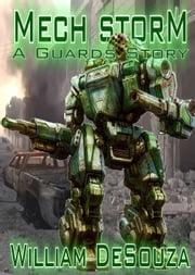 A Guards Story - Mech Storm ebook by William DeSouza