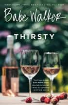 Babe Walker: Thirsty ebook by Babe Walker
