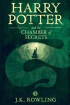Harry Potter and the Chamber of Secrets ebook by J.K. Rowling, Olly Moss