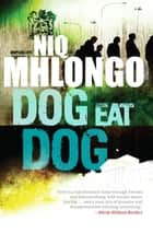 Dog Eat Dog ebook by Niq Mhlongo