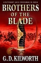 Brothers of the Blade ebook by Garry Douglas Kilworth