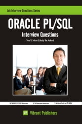 ORACLE PL/SQL Interview Questions You'll Most Likely Be Asked ebook by Vibrant Publishers
