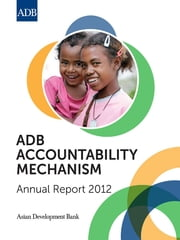 ADB Accountability Mechanism - Annual Report 2012 ebook by Asian Development Bank