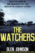The Watchers ebook by Glen Johnson