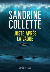 Juste après la vague ebook by Sandrine Collette
