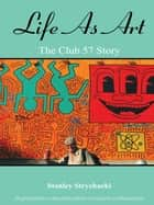Life As Art ebook by Stanley Strychacki