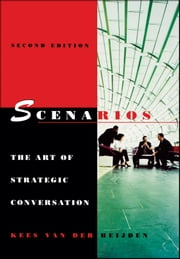 Scenarios - The Art of Strategic Conversation ebook by Kees van der Heijden