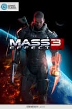 Mass Effect 3 - Strategy Guide ebook by GamerGuides.com
