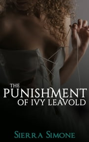 The Punishment of Ivy Leavold ebook by Sierra Simone