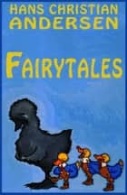 Fairy Tales of Hans Christian Andersen eBook by Hans Christian Andersen
