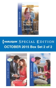 Harlequin Special Edition October 2015 - Box Set 2 of 2 - Betting on the Maverick\The Boss's Marriage Plan\The Puppy Proposal ebook by Cindy Kirk,Gina Wilkins,Katie Meyer