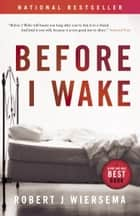 Before I Wake eBook by Robert J. Wiersema
