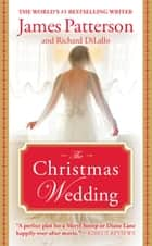 The Christmas Wedding ebook by James Patterson, Richard DiLallo