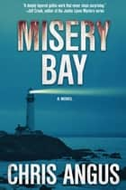 Misery Bay - A Mystery ebook by Chris Angus