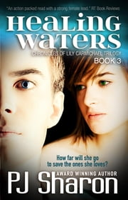 Healing Waters - Chronicles of Lily Carmichael, #3 ebook by PJ Sharon