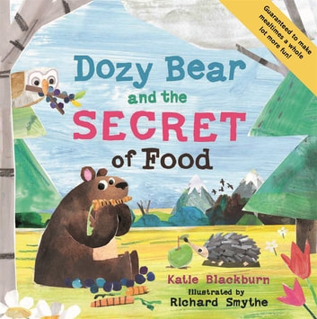 Dozy Bear and the Secret of Food ebook by Katie Blackburn