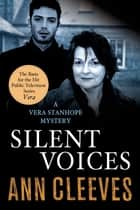 Silent Voices - A Vera Stanhope Mystery ebook by Ann Cleeves