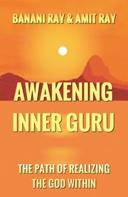 Awakening Inner Guru ebook by BANANI RAY