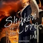 Shaken to the Core audiobook by Jae