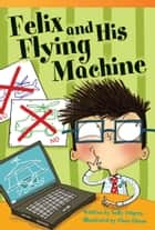 Felix and His Flying Machine ebook by Sally Odgers