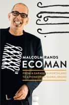 Ecoman - From a Garage in Northland to a Pioneering Global Brand ebook by Malcolm Rands