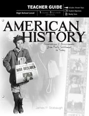 American History - Teacher Guide - Observations & Assessments from Early Settlement to Today ebook by James P. Stobaugh