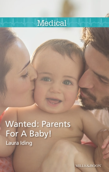 Wanted - Parents For A Baby! ebook by Laura Iding