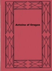 Antoine of Oregon - A Story of the Oregon Trail ebook by James Otis