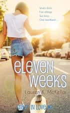 Eleven Weeks - Crazy In Love, #2 ebook by Lauren K. McKellar