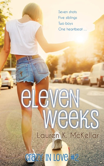 Eleven Weeks - Crazy In Love, #2 ebooks by Lauren K. McKellar