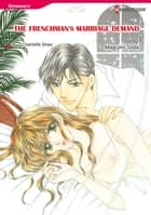THE FRENCHMAN'S MARRIAGE DEMAND (Harlequin Comics) - Harlequin Comics ebook by Chantelle Shaw, Megumi Toda