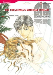 THE FRENCHMAN'S MARRIAGE DEMAND (Harlequin Comics) - Harlequin Comics ebook by Chantelle Shaw,Megumi Toda