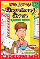 Gingerbread Jitters (Ready, Freddy! 2nd Grade #6) ebook by Abby Klein, John McKinley