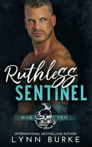 Ruthless Sentinel ebook by Lynn Burke