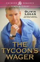 The Tycoon's Wager ebook by Olivia Logan