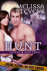 HUNT - Third book of the Kitsune ebook by Melissa Stevens
